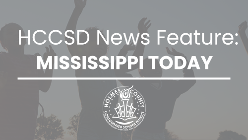 HCCSD is featured in Mississippi Today